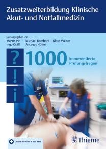 Zusatzweiterbildung Klinische Akut- und Notfallmedizin - 1000 Fragen