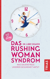 Das Rushing Woman Syndrom