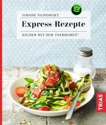 Kochen mit dem Thermomix - Expressrezepte