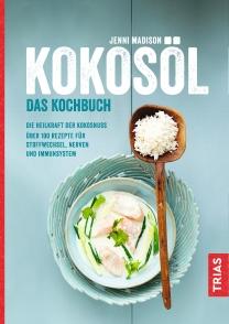 Kokosöl - Das Kochbuch