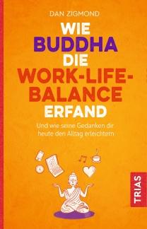 Wie Buddha die Work-Life-Balance erfand