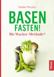 Basenfasten! Die Wacker-Methode®