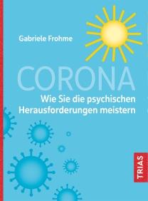 Corona - Wie Sie die psychischen Herausforderungen meistern