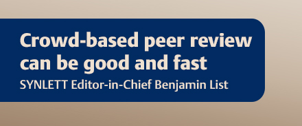 Crowd-based peer review by Benjamin List (SYNLETT Editor in Chief)