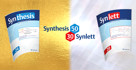 50 Years SYNTHESIS and 30 Years SYNLETT Anniversary